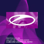 Protoculture – Valley Of The Red Gods (Cubicore Unofficial Remix)
