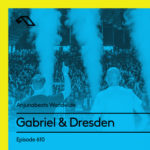 Anjunabeats Worldwide 610 (27.01.2019) with Gabriel & Dresden
