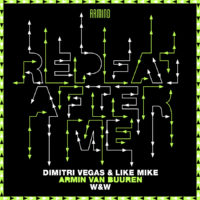 Dimitri Vegas & Like Mike & Armin van Buuren & W&W - Repeat After Me