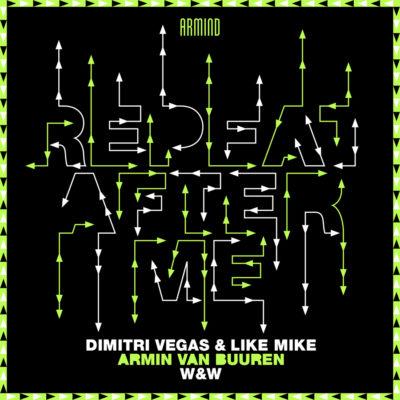 Dimitri Vegas & Like Mike & Armin van Buuren & W&W - Repeat After Me