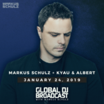 Global DJ Broadcast (24.01.2019) with Markus Schulz and Kyau & Albert