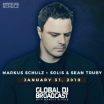 Global DJ Broadcast (31.01.2019) with Markus Schulz and Solis & Sean Truby