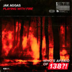 Jak Aggas – Playing With Fire