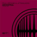 Paul Arcane & Liftwalkers – Ancestral