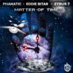 Phanatic x Eddie Bitar x Zyrus 7 – Matter Of Time