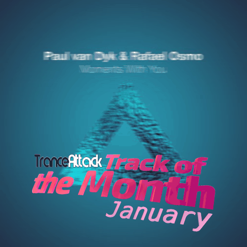 Track Of The Month January 2019: Paul van Dyk & Rafael Osmo - Moments With You