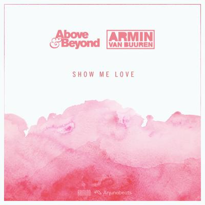 Above & Beyond x Armin van Buuren - Show Me Love