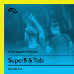 Anjunabeats Worldwide 613 (17.02.2019) with Super8 & Tab