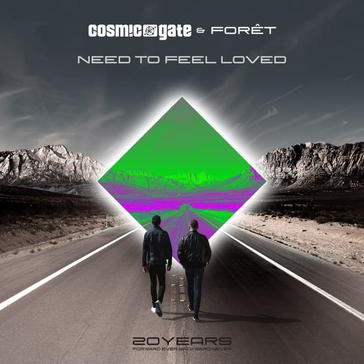 Cosmic Gate & Fôret – Need To Feel Loved
