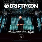 Driftmoon – Remember The Night (Recorded Live At Epic)