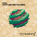 Estiva – Little Planet (Matt Fax Remix)