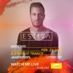 Estiva live at A State of Trance 900 (23.02.2019) @ Utrecht, Netherlands