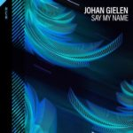 Johan Gielen – Say My Name
