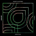 Marcus Santoro – Give It All