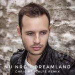 Nu NRG – Dreamland (Chris Metcalfe Remix)