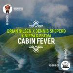 Orjan Nilsen x Dennis Sheperd x Nifra x Estiva – Cabin Fever
