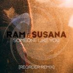 RAM & Susana – Someone Like You (ReOrder Remix)