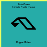 Rolo Green – Miracle / Sol's Theme