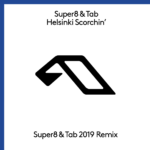 Super8 & Tab – Helsinki Scorchin' (Super8 & Tab 2019 Remix)
