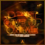 Armin van Buuren x Lucas & Steve feat. Josh Cumbee – Don't Give Up On Me