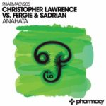 Christopher Lawrence vs. Fergie & Sadrian – Anahata