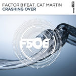Factor B feat. Cat Martin – Crashing Over