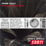 Frank T.R.A.X. – Nebuchan (Radion6 Remix)