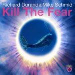 Richard Durand & Mike Schmid – Kill The Fear