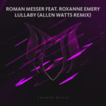 Roman Messer feat. Roxanne Emery – Lullaby (Allen Watts Remix)