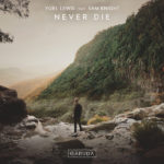Yoel Lewis feat. Sam Knight – Never Die