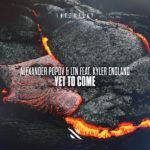 Alexander Popov & LTN feat. Kyler England – Yet To Come