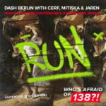 Dash Berlin with Cerf, Mitiska & Jaren – Man On The Run (WHITENO1SE & System Nipel Remix)