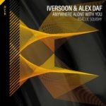Iversoon & Alex Daf feat. Lil' Squishy – Anywhere Alone With You