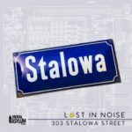 Lost In Noise – 303 Stalowa Street