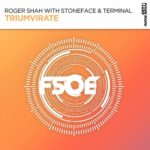 Roger Shah with Stoneface & Terminal – Triumvirate