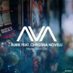 Rub!k feat. Christina Novelli – Never Grow Old