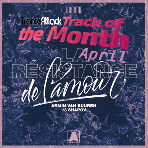 Track Of The Month April 2019: Armin van Buuren vs. Shapov - La Résistance De L'Amour