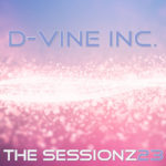 D-Vine Inc. – ThE sEsSiOnZ 23