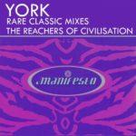 York – The Reachers Of Civilisation (Rank 1, Push & Rene Ablaze Mixes)