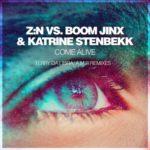 Z:N vs. Boom Jinx & Katrine Stenbekk – Come Alive (Terry Da Libra Remix)