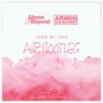 Above & Beyond vs. Armin van Buuren – Show Me Love (A & Z Bootleg)