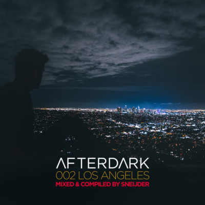 Afterdark 002 - Los Angeles mixed by Sneijder