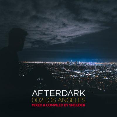 Afterdark 002 - Los Angeles mixed by Sneijder