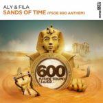 Aly & Fila – Sands Of Time (FSOE 600 Anthem)