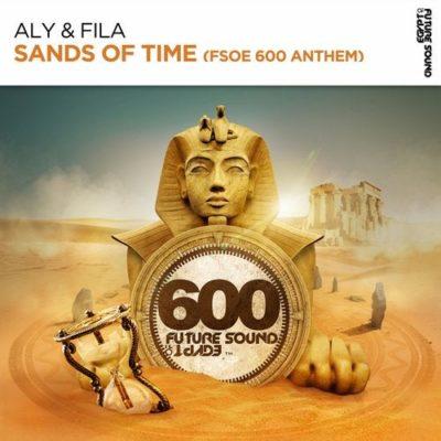 Aly & Fila - Sands Of Time (FSOE 600 Anthem)