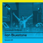 Anjunabeats Worldwide 624 (06.05.2019) with ilan Bluestone