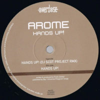 Arome - Hands Up! (DJ Scot Project Remix)