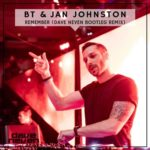 BT & Jan Johnston – Remember (Dave Neven Bootleg Remix)
