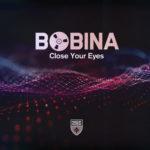 Bobina – Close Your Eyes