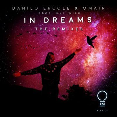 Danilo Ercole & OMAIR feat. Bev Wild - In Dreams (Network X & Danilo Ercole Remixes)